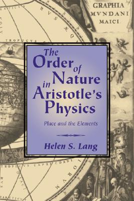 Cambridge University Press The Order of Nature in Aristotle's Physics: Place and the Elements by Lang, Helen S./ Helen S., Lang [Paperback] at Sears.com