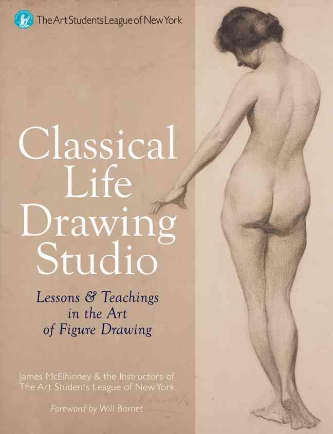 Classical Life Drawing Studio By Mcelhinney, James Lancel/ Barnet, Will (FRW)