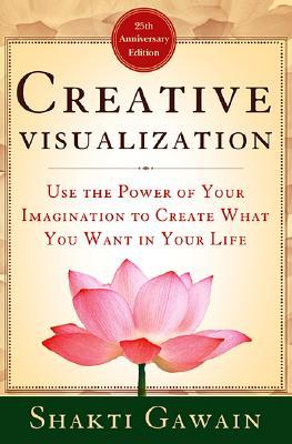 Creative Visualization By Gawain, Shakti